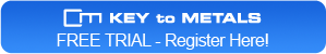 KEY to METALS FREE TRIAL Registration
